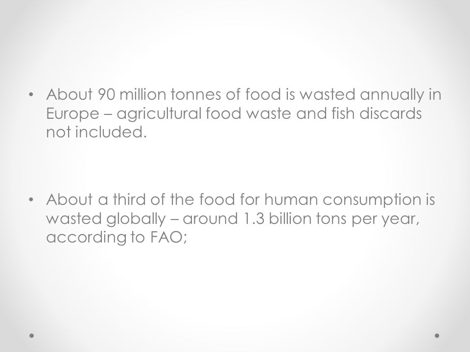 Food waste in industrialized countries is as high as in developing countries: In developing countries, over %40 of food losses happen after harvest and during processing; In industrialized countries, over %40 occurs at retail and consumer level.