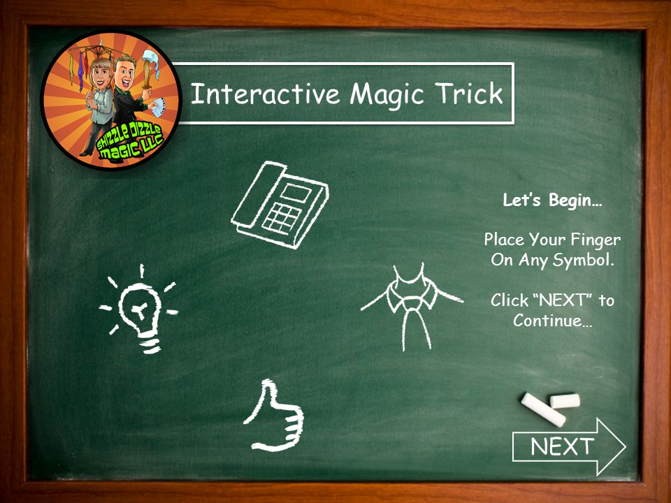 "Let's Begin… Place Your Finger On Any Symbol. Click ""NEXT"" to Continue… Interactive Magic Trick NEXT"
