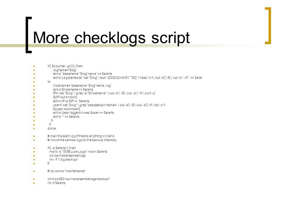More checklogs script if [ $counter -gt 0 ]; then logname=