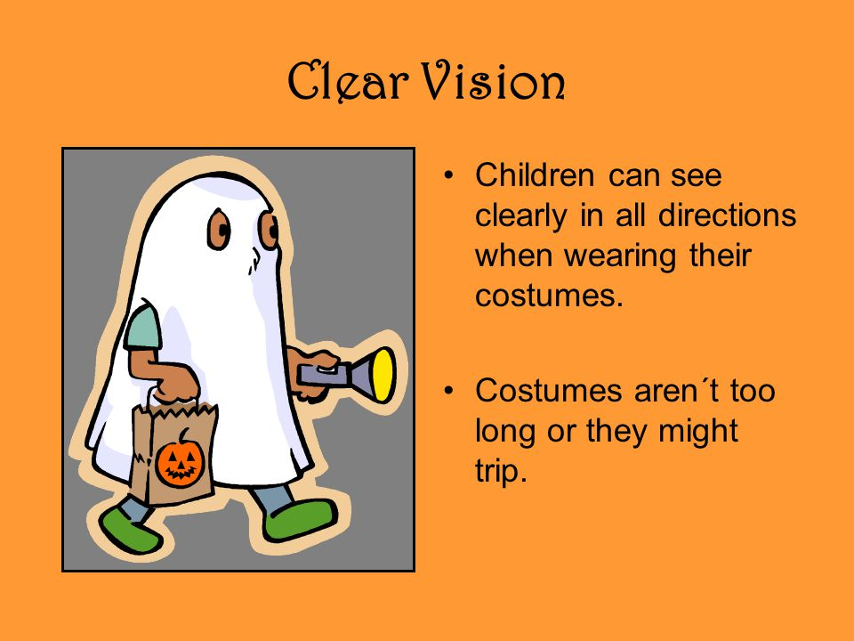 Clear Vision Children can see clearly in all directions when wearing their costumes.