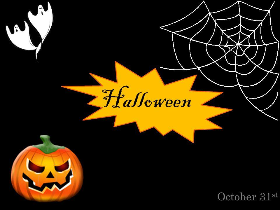 October 31 st Halloween