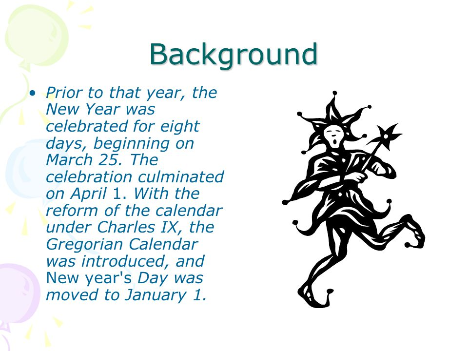 Background Prior to that year, the New Year was celebrated for eight days, beginning on March 25.