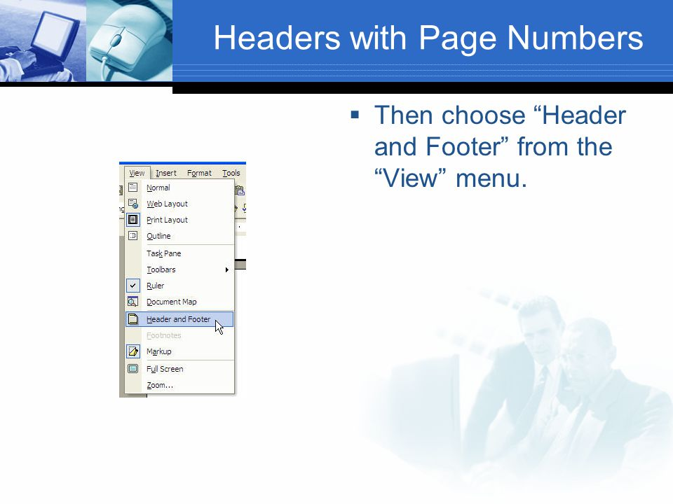 "Headers with Page Numbers  Then choose ""Header and Footer"" from the ""View"" menu."