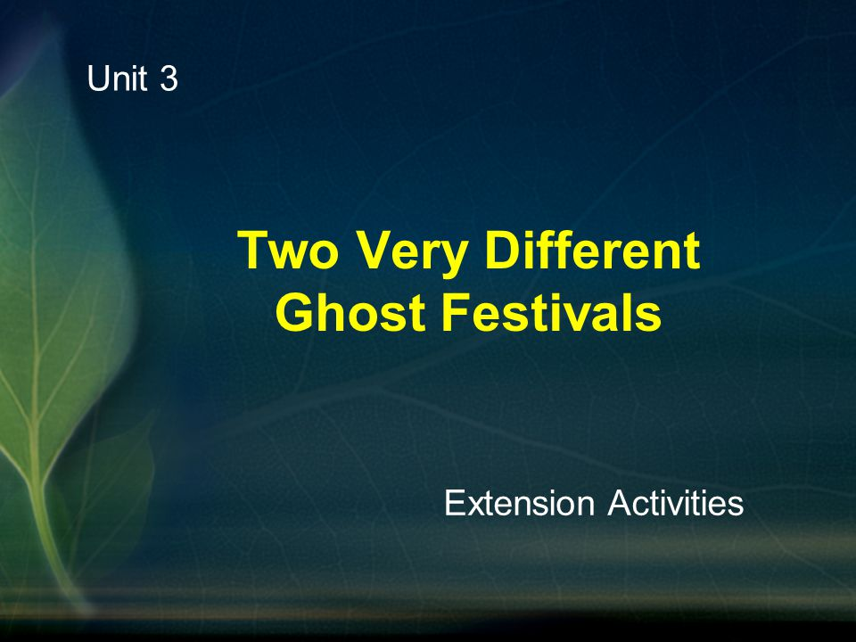 Two Very Different Ghost Festivals Unit 3 Extension Activities
