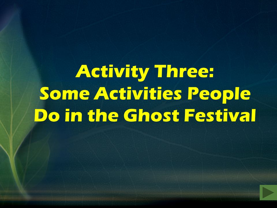 Activity Three: Some Activities People Do in the Ghost Festival