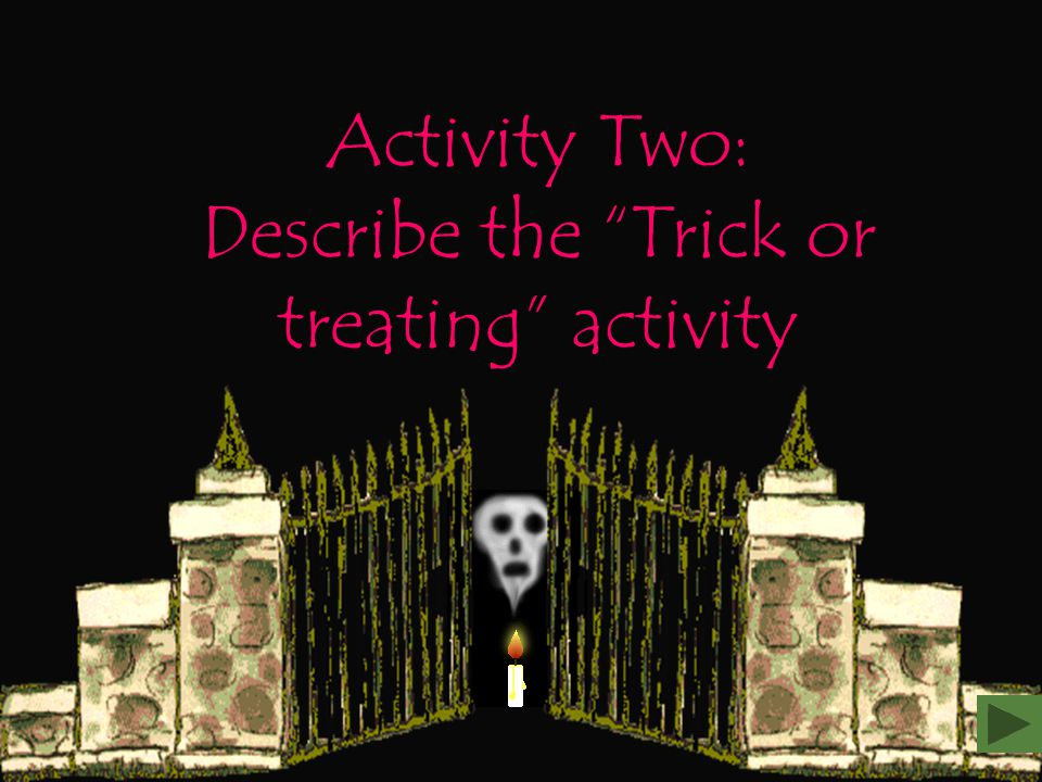 Activity Two: Describe the Trick or treating activity