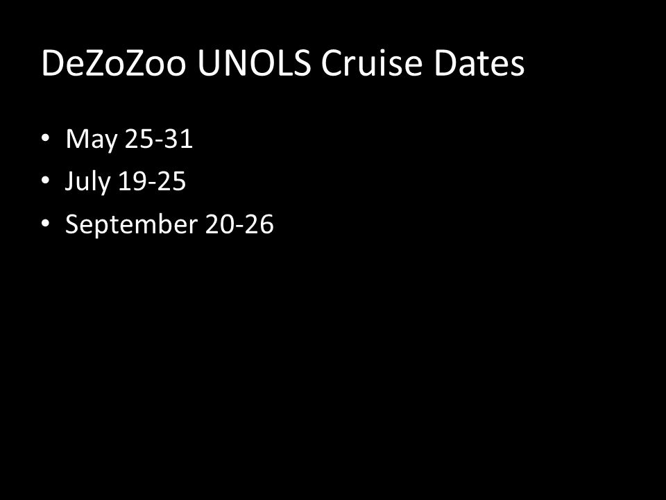 DeZoZoo UNOLS Cruise Dates May 25-31 July 19-25 September 20-26