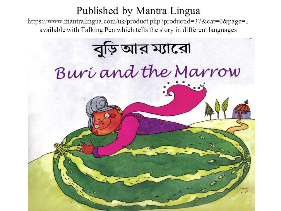 The story of The Buri and the Marrow An old woman is on her way to see her daughter and encounters several animals (fox, lion and tiger) who all want to eat her.