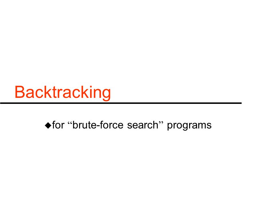 "Backtracking u for "" brute-force search "" programs"