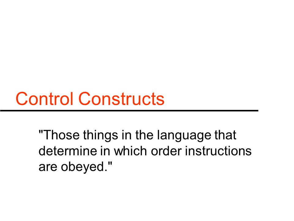 Control Constructs
