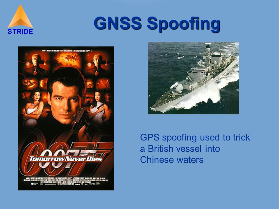 STRIDE GNSS Spoofing GPS spoofing used to trick a British vessel into Chinese waters