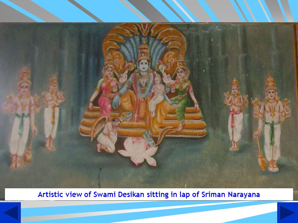 Narayana, Narayana Narayana, Narayana Imaginary View of Swami Desikan Becoming Nithyasuri