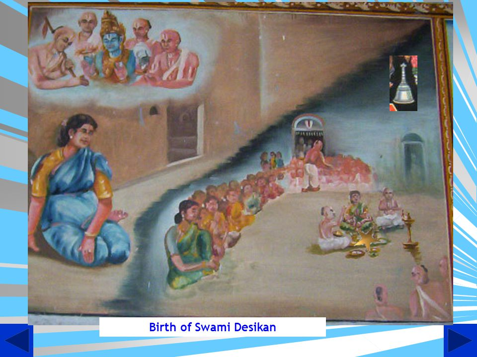 Following this incident, the Ghantam of the Lord was born as Ghantaavathaara Azhwar.