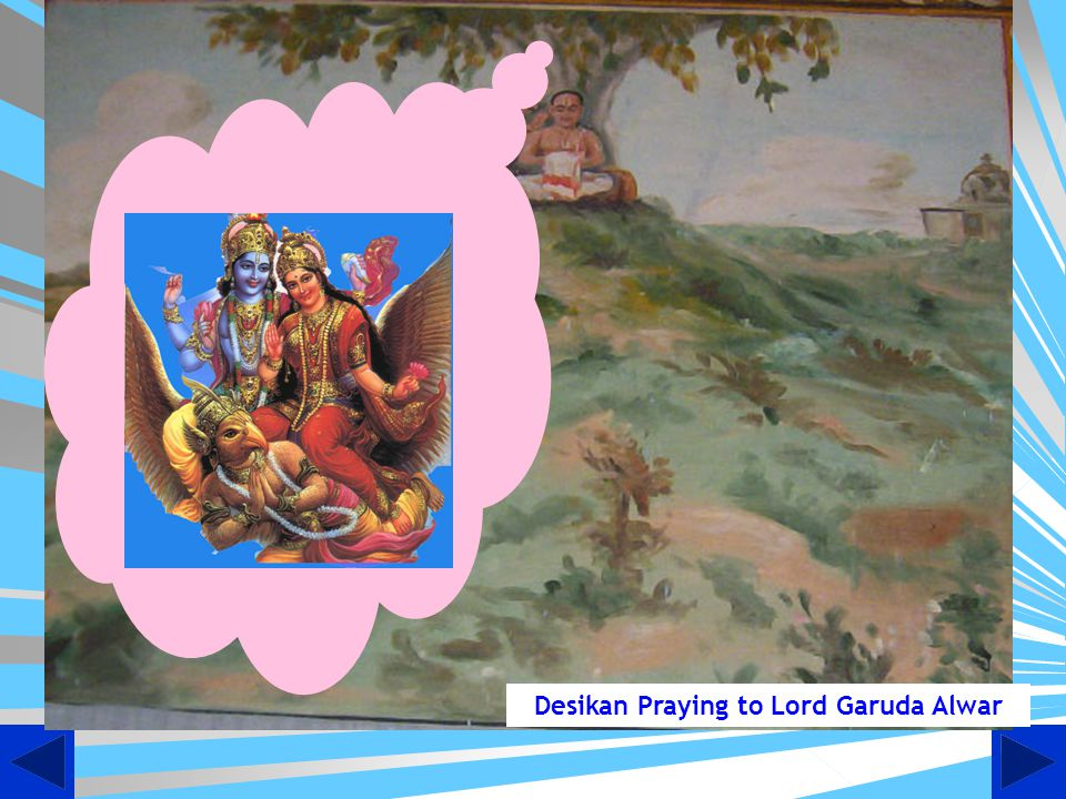 After reaching Thiruvendipuram, Swamy Desikan wanted to chant the Garuda mantra taught to him by his Guru AppuLLAr.