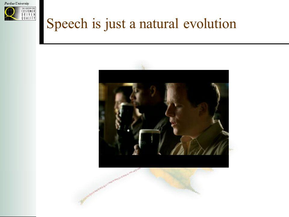 Purdue University Speech is just a natural evolution