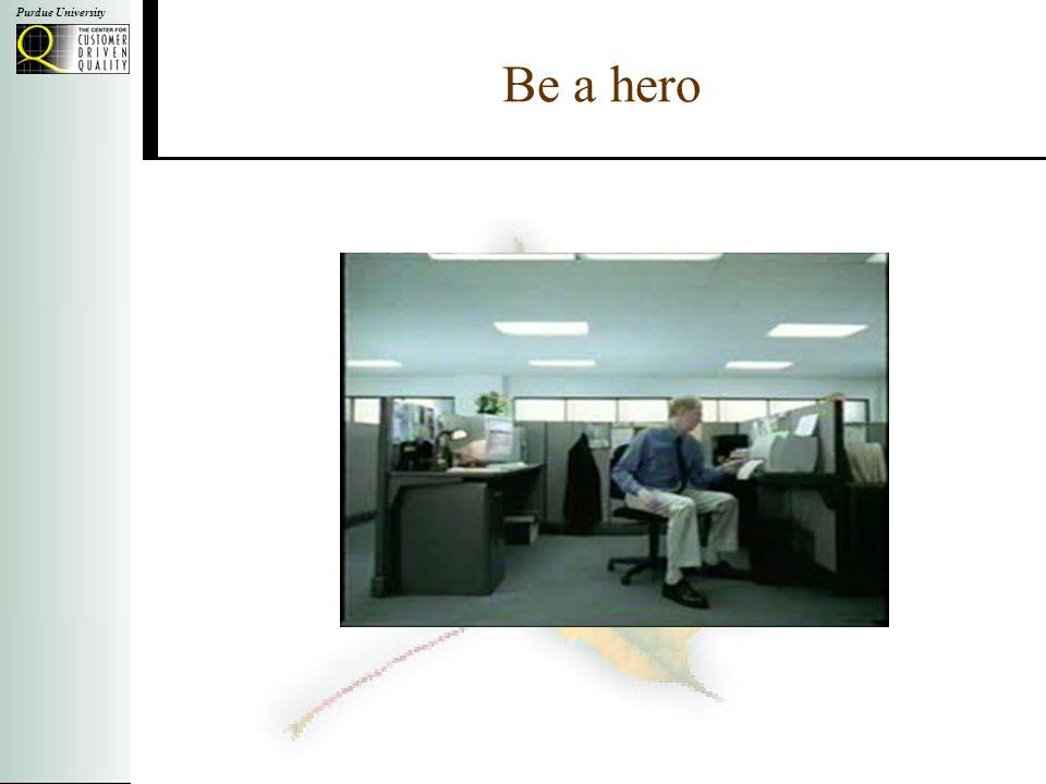 Purdue University Be a hero