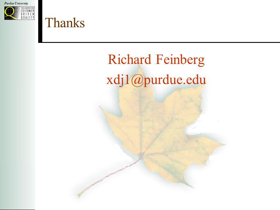 Purdue University Thanks Richard Feinberg xdj1@purdue.edu