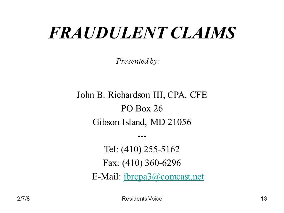 2/7/8Residents Voice13 FRAUDULENT CLAIMS John B.