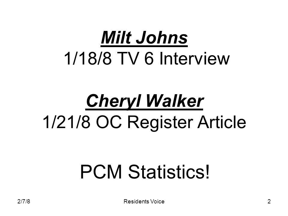 2/7/8Residents Voice2 Milt Johns 1/18/8 TV 6 Interview Cheryl Walker 1/21/8 OC Register Article PCM Statistics!