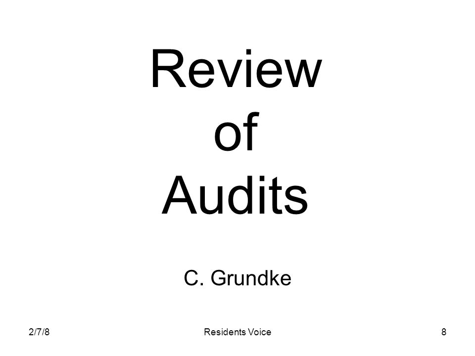 2/7/8Residents Voice9 Type of Audit Overview Yearly audit.