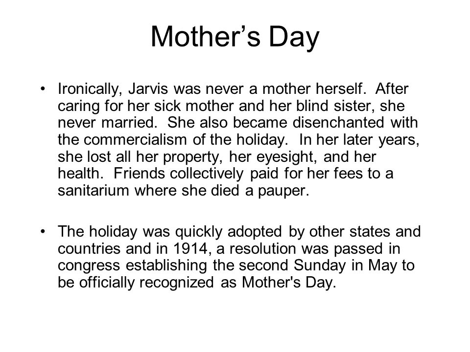 Mother's Day Ironically, Jarvis was never a mother herself.