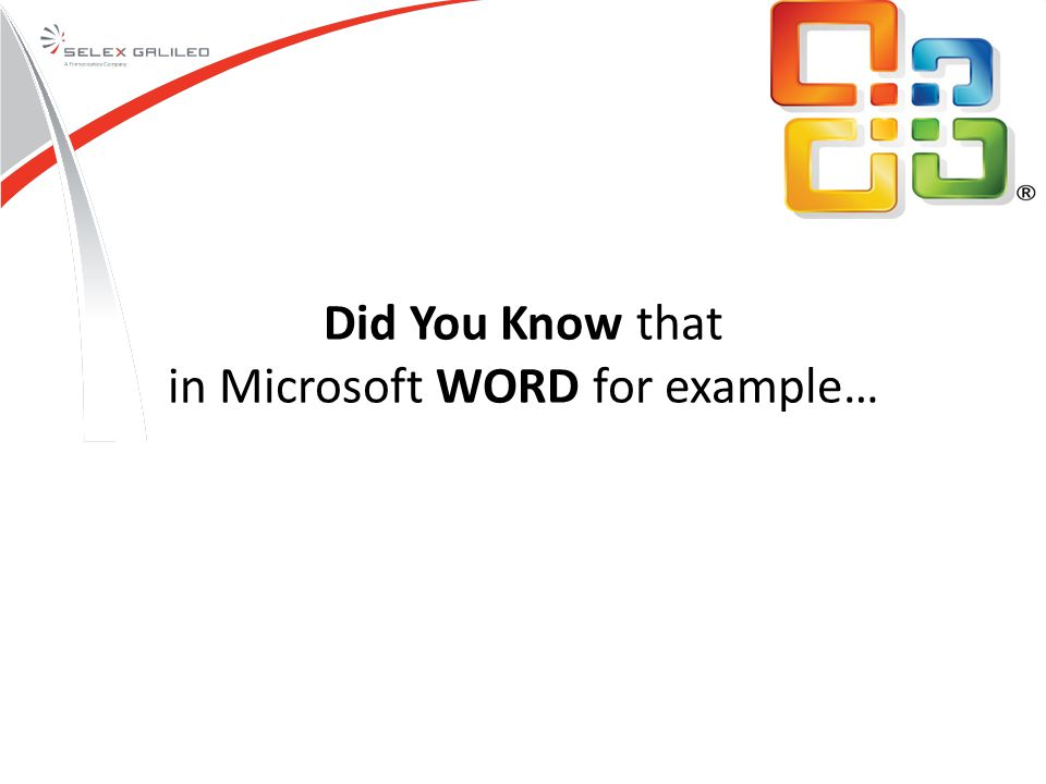 Did You Know that in Microsoft WORD for example…