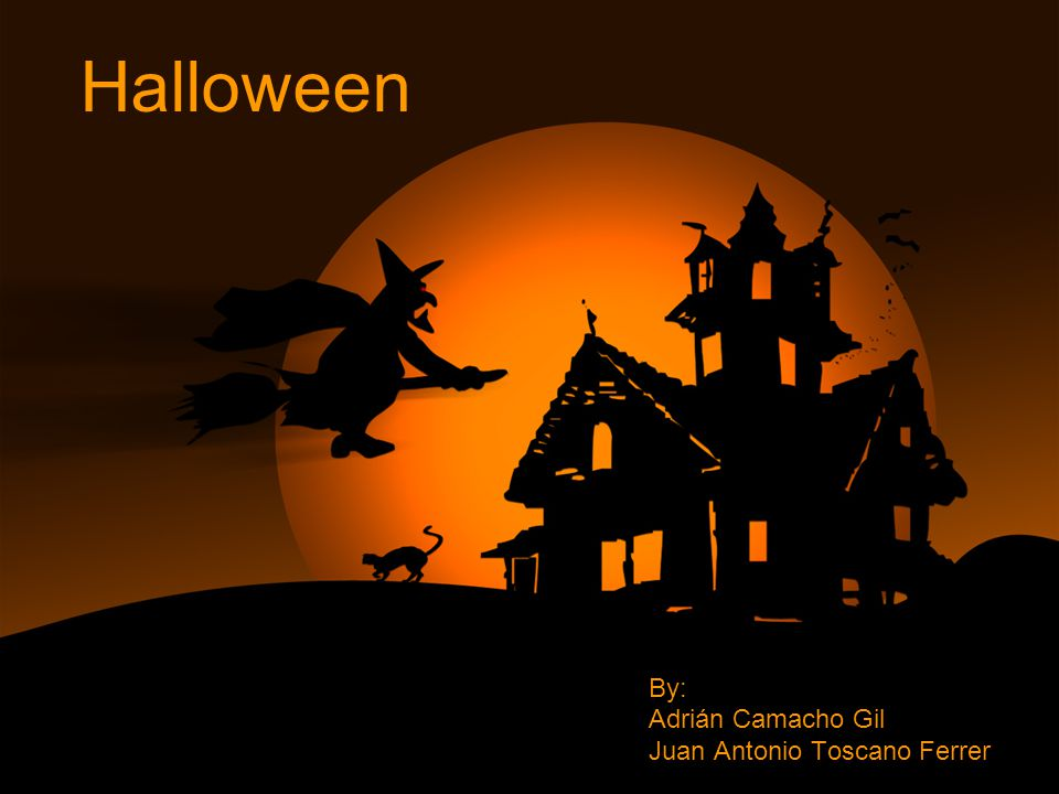 Halloween By: Adrián Camacho Gil Juan Antonio Toscano Ferrer
