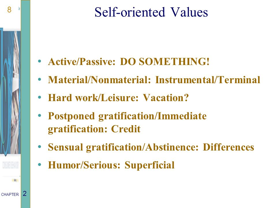 8 CHAPTER 2 Self-oriented Values Active/Passive: DO SOMETHING.