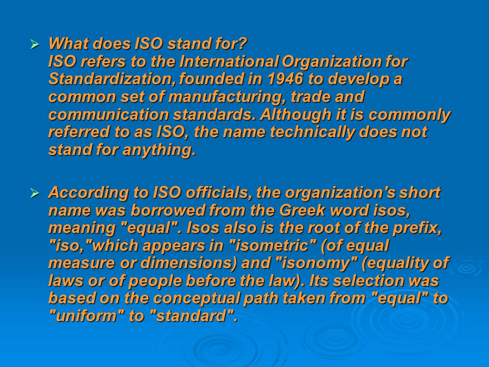  What does ISO stand for.