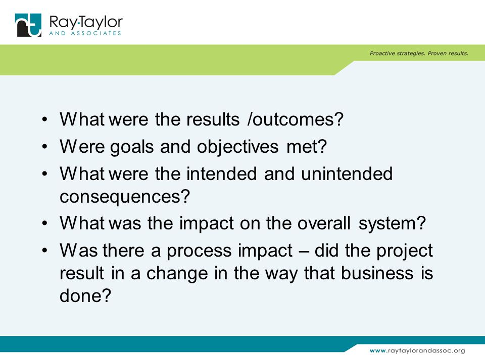 What were the results /outcomes. Were goals and objectives met.