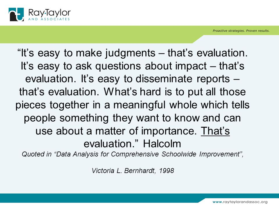 It's easy to make judgments – that's evaluation.