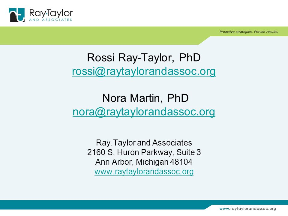 Rossi Ray-Taylor, PhD Nora Martin, PhD  Ray.Taylor and Associates 2160 S.