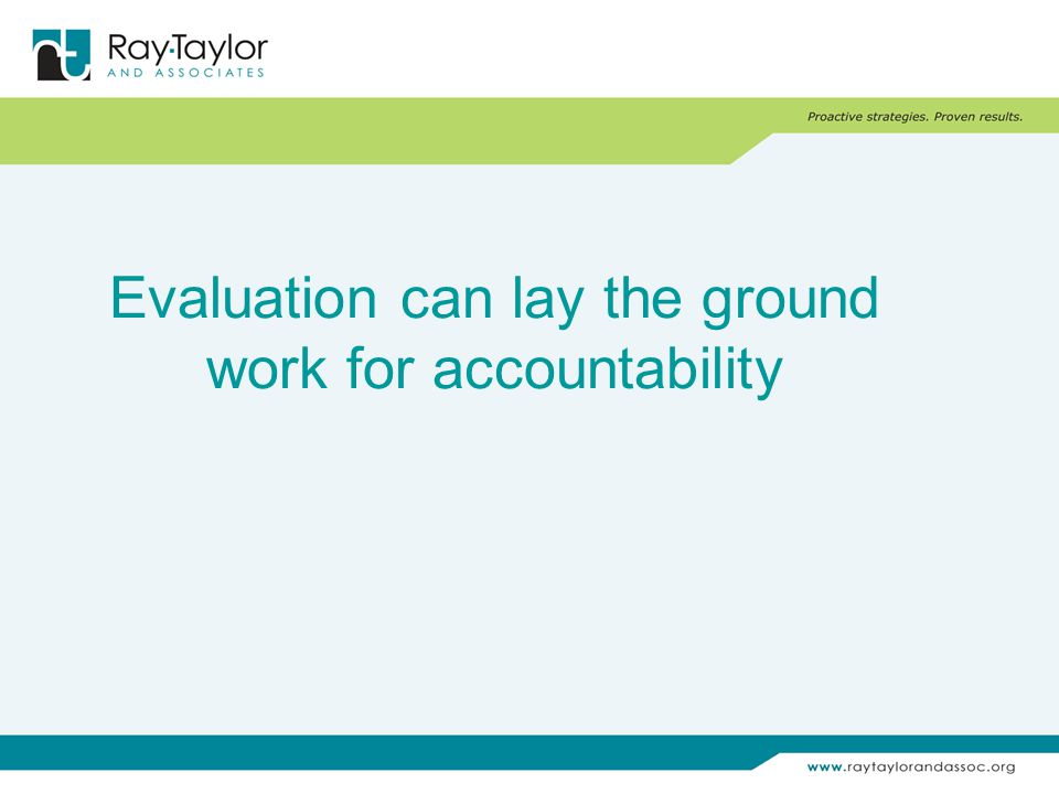 Evaluation can lay the ground work for accountability