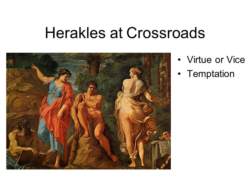 Herakles at Crossroads Virtue or Vice Temptation