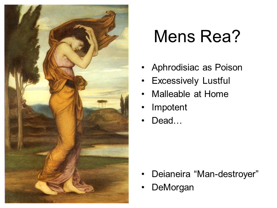 """Mens Rea? Aphrodisiac as Poison Excessively Lustful Malleable at Home Impotent Dead… Deianeira """"Man-destroyer"""" DeMorgan"""