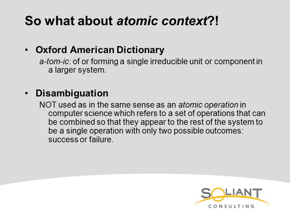 So what about atomic context?.