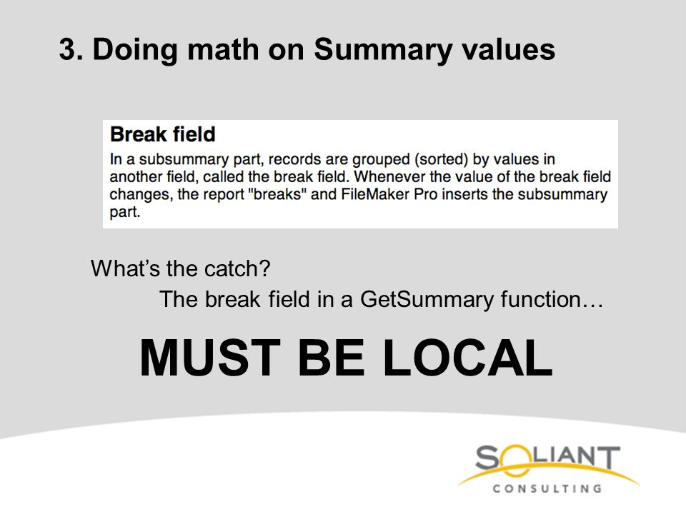 What's the catch? The break field in a GetSummary function… MUST BE LOCAL