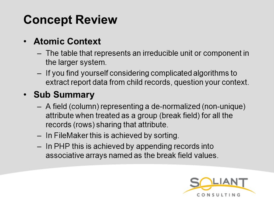 Concept Review Atomic Context –The table that represents an irreducible unit or component in the larger system.