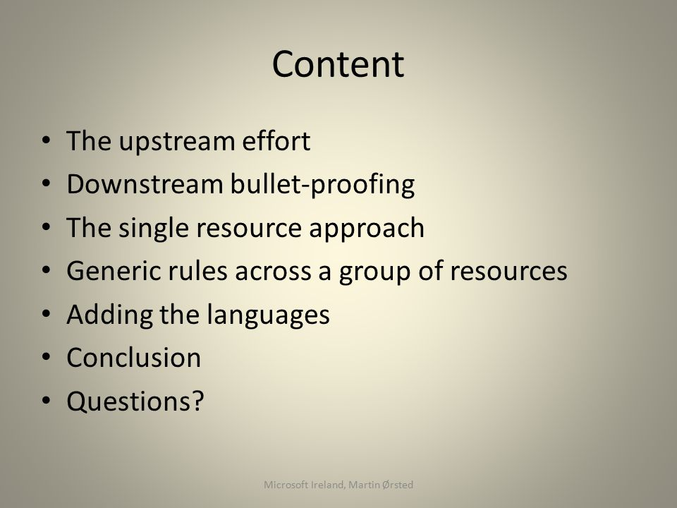 Content The upstream effort Downstream bullet-proofing The single resource approach Generic rules across a group of resources Adding the languages Conclusion Questions.