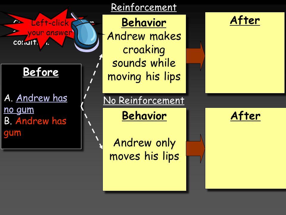 Before A. Andrew has no gumAndrew has no gum B. Andrew has gum Before A. Andrew has no gumAndrew has no gum B. Andrew has gum Behavior Andrew only mov