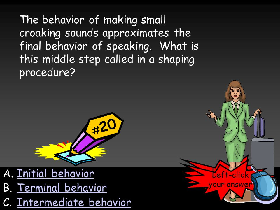 Left-click your answer The behavior of making small croaking sounds approximates the final behavior of speaking.