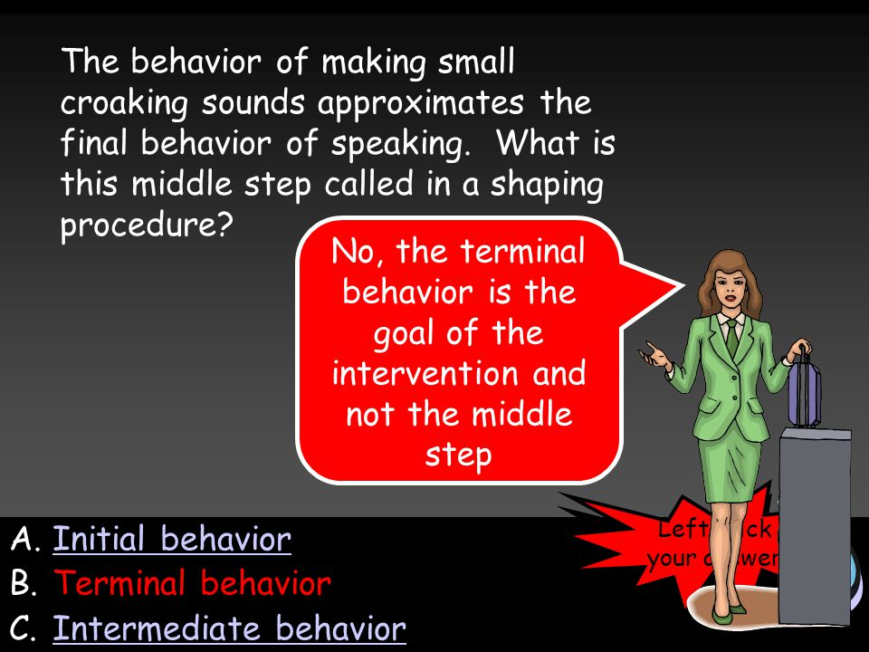 The behavior of making small croaking sounds approximates the final behavior of speaking.