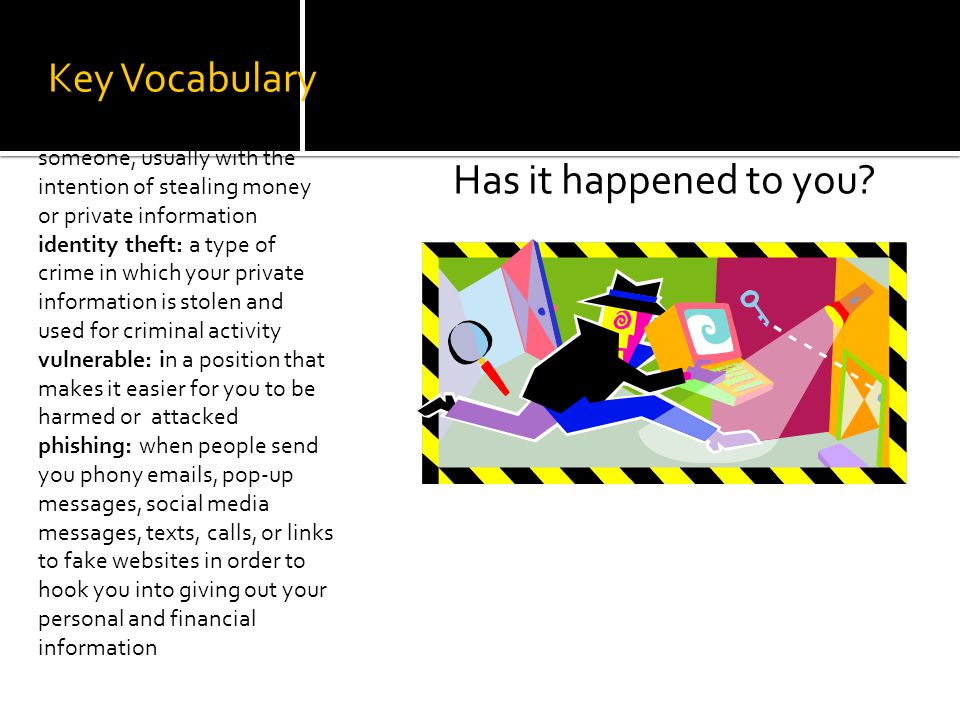 Key Vocabulary Scam and Flim-Flam: Has it happened to you.