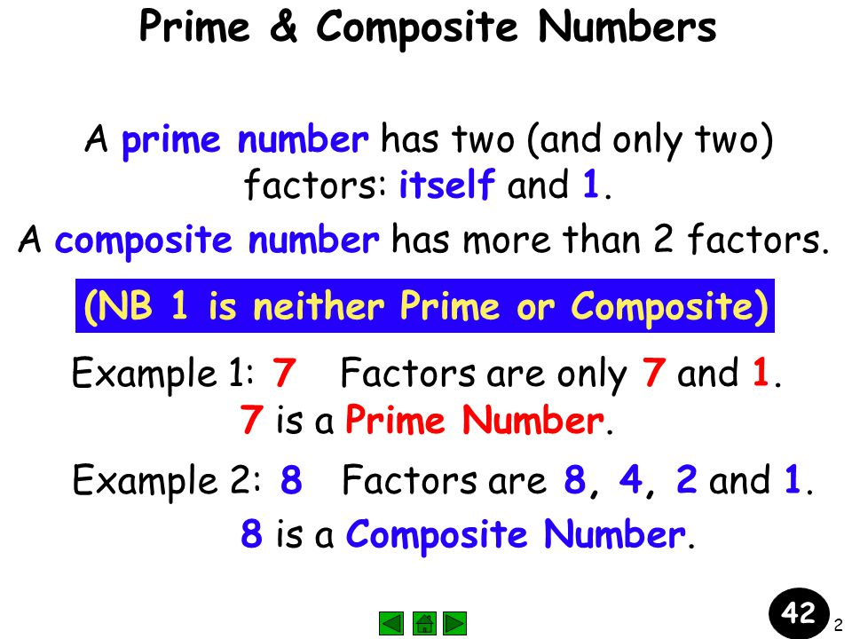 3 To test whether a number is prime or composite: Test all primes less than or equal to the square root of the number.