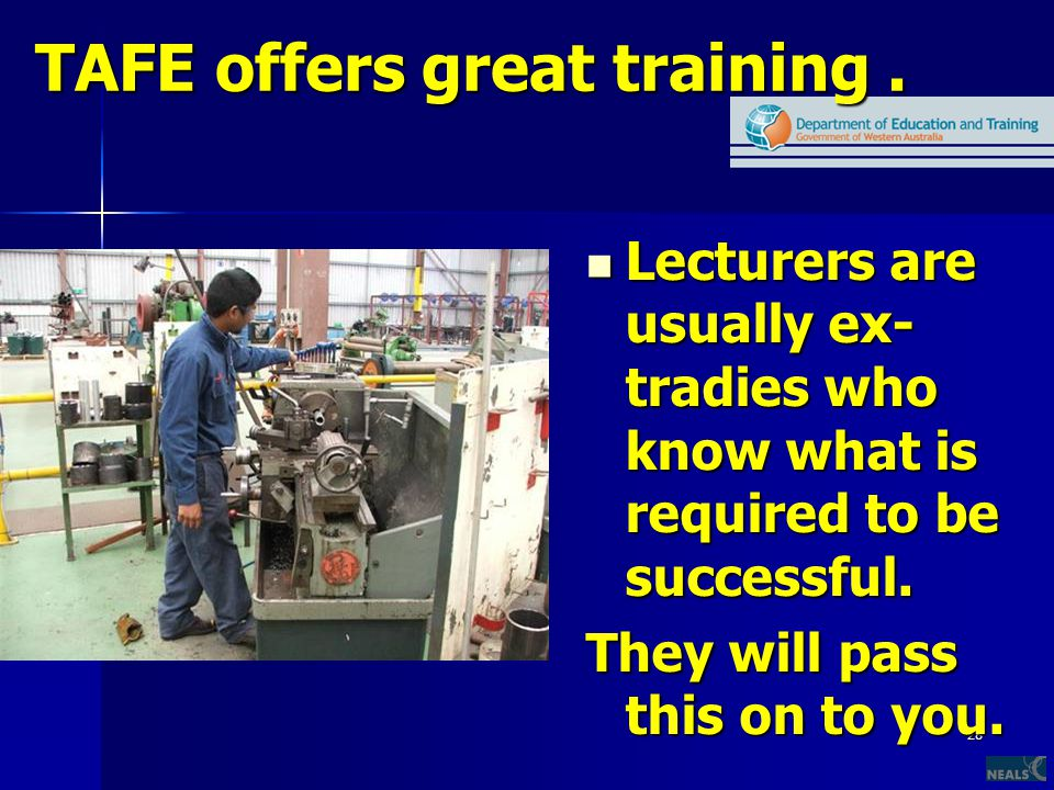 28 TAFE offers great training.