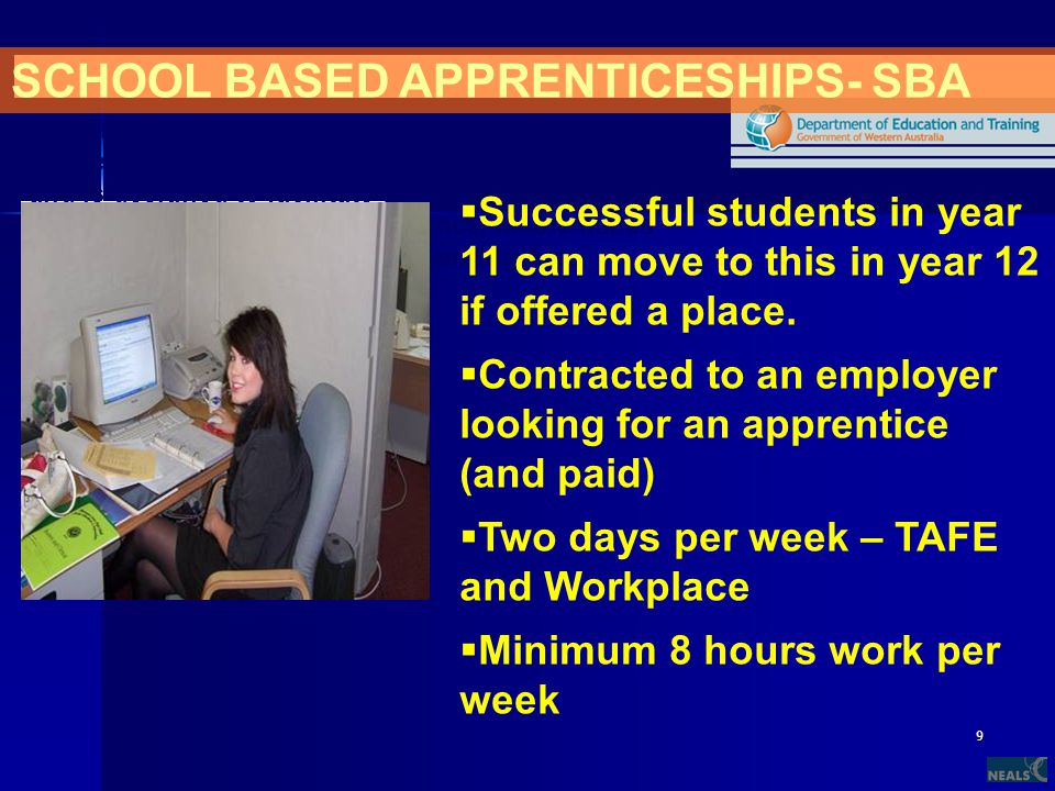 9 SCHOOL BASED APPRENTICESHIPS- SBA The Engineering Studies course forms part of the Western Australian Certificate of Education (WACE) and is designed to facilitate the achievement of Technology and Enterprise, Science, Mathematics and Society and Environment Learning Area outcomes  Successful students in year 11 can move to this in year 12 if offered a place.