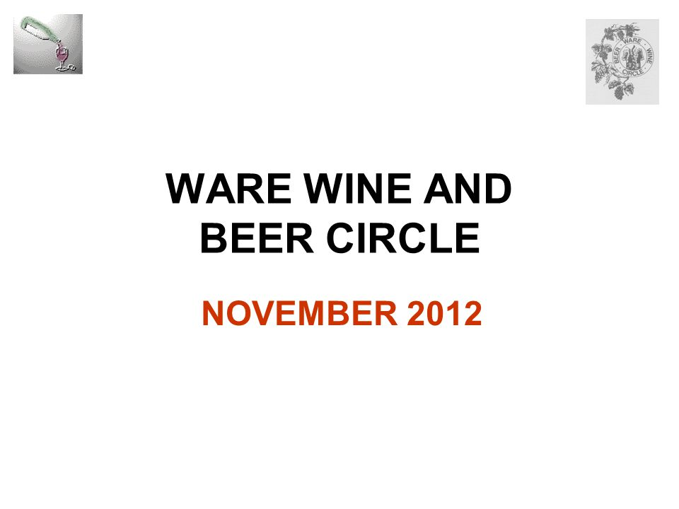 WARE WINE AND BEER CIRCLE NOVEMBER 2012