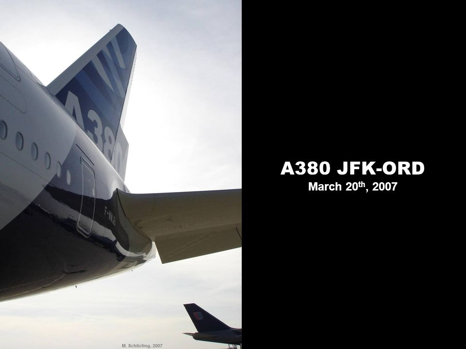A380 JFK-ORD March 20 th, 2007