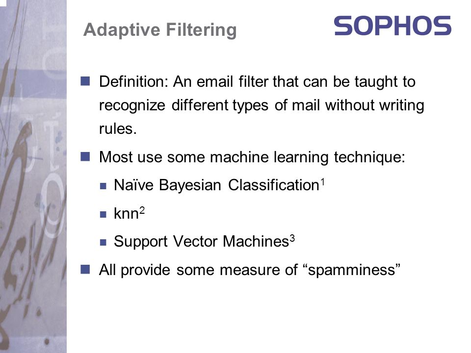 Adaptive Filtering Definition: An email filter that can be taught to recognize different types of mail without writing rules.