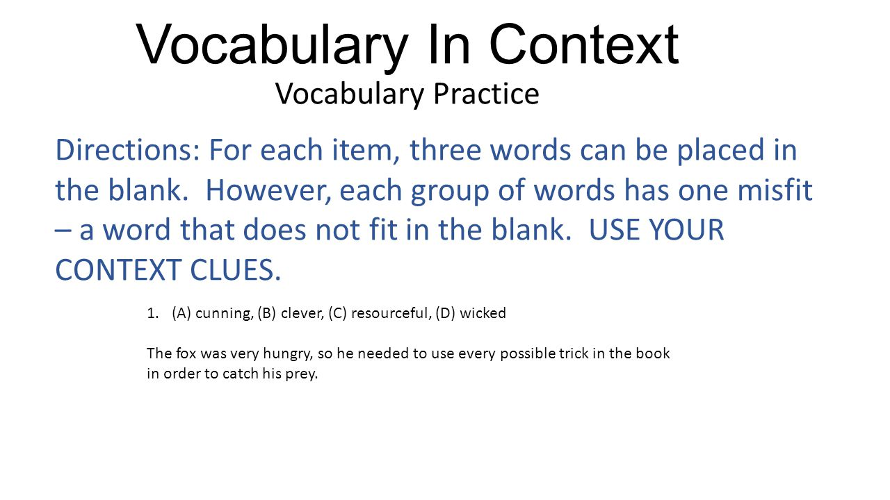 Vocabulary In Context Vocabulary Practice Directions: For each item, three words can be placed in the blank.